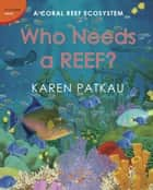 Who Needs a Reef? ebook by Karen Patkau