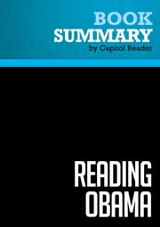 Summary of Reading Obama: Dreams, Hope, and the American Political Tradition - James T. Kloppenberg ebook by Capitol Reader