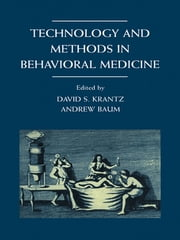Technology and Methods in Behavioral Medicine ebook by David S. Krantz,Andrew S. Baum,,Andrew S. Baum
