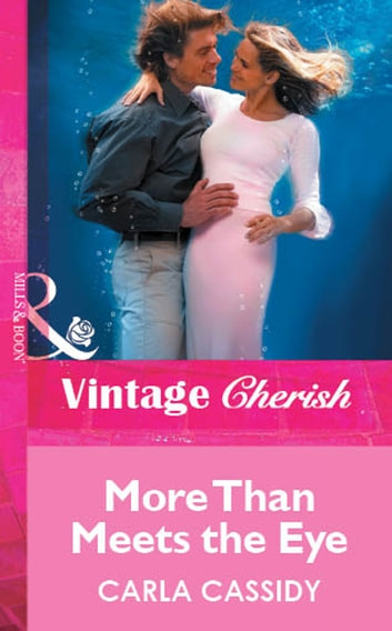 More Than Meets the Eye (Mills & Boon Vintage Cherish) 電子書 by Carla Cassidy