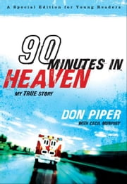 90 Minutes in Heaven - My True Story ebook by Don Piper,Cecil Murphey