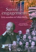 Savoir et engagement - Écrits normaliens sur l'affaire Dreyfus ebook by Christophe Charle, Vincent Duclert, Jean-Noël Jeanneney,...