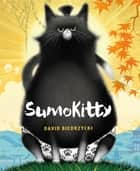 SumoKitty eBook by David Biedrzycki, David Biedrzycki