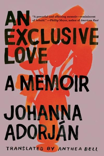 An Exclusive Love: A Memoir ebook by Johanna Adorján