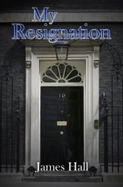 My Resignation ebook by James Hall