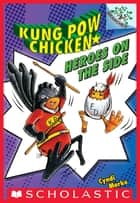 Heroes on the Side (Kung Pow Chicken #4) ebook by Cyndi Marko, Cyndi Marko
