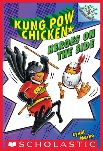 Heroes on the Side (Kung Pow Chicken #4) ebook by Cyndi Marko