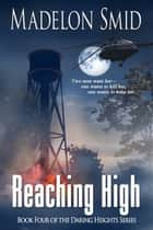 Reaching High ebook by Madelon  Smid