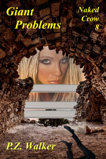 Naked Crow 8: Giant Problems ebook by P.Z. Walker