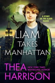 Liam Takes Manhattan ebook by Thea Harrison