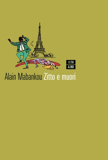 Zitto e muori ebook by Alain Mabanckou