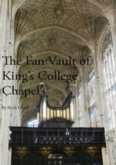 The Fan Vault of King's College Chapel ebook by Ryan Croyle