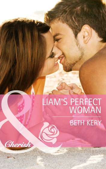 Liam's Perfect Woman (Mills & Boon Cherish) (Home to Harbor Town, Book 1) ebook by Beth Kery