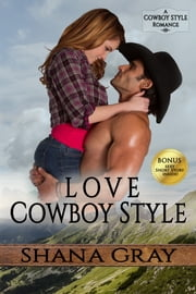 Love Cowboy Style ebook by Shana Gray
