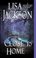 Close to Home 電子書 by Lisa Jackson