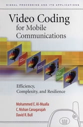 Video Coding for Mobile Communications - Efficiency, Complexity and Resilience ebook by Mohammed Al-Mualla,C. Nishan Canagarajah,David R. Bull