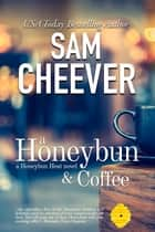 A Honeybun and Coffee ebook by Sam Cheever