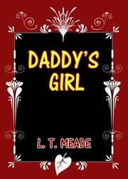 Daddy's Girl ebook by L. T. Meade