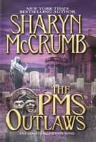 The PMS Outlaws ebook by Sharyn McCrumb