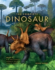 The Complete Dinosaur ebook by M. K. Brett-Surman, Thomas R. Holtz Jr., James O. Farlow