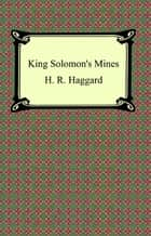 King Solomon's Mines ebook by H. R. Haggard