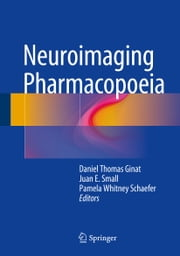 Neuroimaging Pharmacopoeia ebook by Daniel Thomas Ginat,Juan Small,Pamela Whitney Schaefer