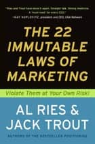 The 22 Immutable Laws of Marketing ebook by Al Ries,Jack Trout