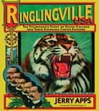 Ringlingville USA ebook by Jerry Apps,Fred Dahlinger
