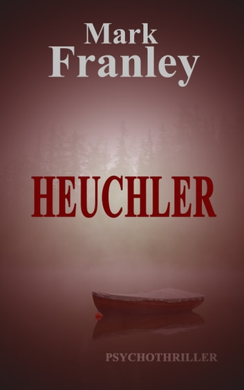 Heuchler ebook by Mark Franley