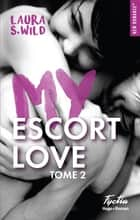 My escort love - tome 2 eBook by Laura s. Wild