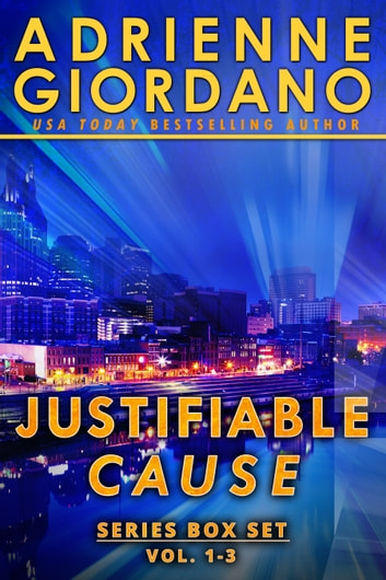 Justifiable Cause Romantic Suspense Series Box Set ebook by Adrienne Giordano