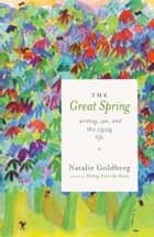 The Great Spring ebook by Natalie Goldberg