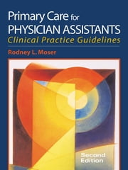 Primary Care for Physician Assistants ebook by Rodney L. Moser
