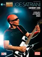 Joe Satriani - Legendary Licks ebook by Arthur Rotfeld, Joe Satriani