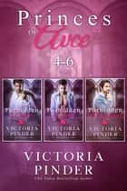 Princes of Avce 4-6 ebook by Victoria Pinder
