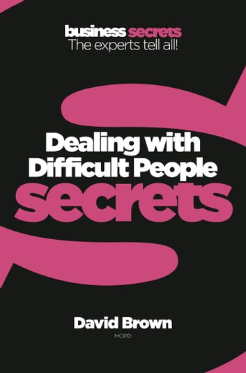 Dealing with difficult people collins business secrets ebook di dealing with difficult people collins business secrets ebook by david brown fandeluxe Choice Image