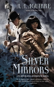 Silver Mirrors ebook by A. A. Aguirre
