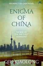 Enigma of China - Inspector Chen 8 ebook by Qiu Xiaolong