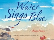 Water Sings Blue ebook by Kate Coombs,Meilo So