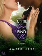 Until You Find Me ebook by Amber Hart