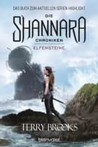 Die Shannara-Chroniken - Elfensteine - Roman ebook by Terry Brooks, Mechtild Sandberg-Ciletti