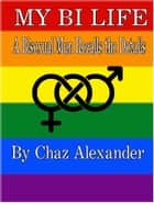 My Bi Life ebook by Chaz Alexander