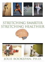 Stretching Smarter Stretching Healthier ebook by Bookspan
