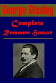 Complete Romance Humor ebook by George Gissing
