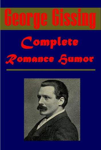 Complete Romance Humor 電子書 by George Gissing