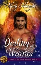 Destiny of a Warrior ebook by Mary Morgan
