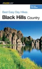 Best Easy Day Hikes Black Hills Country ebook by Jane Gildart,Jane Gildart