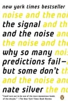 The Signal and the Noise ebook by Why So Many Predictions Fail-but Some Don't