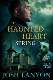 The Haunted Heart: Spring