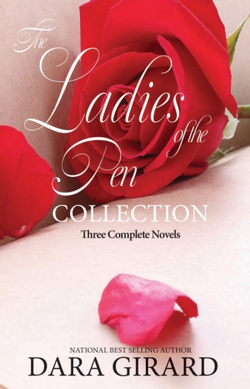 The Ladies of the Pen Collection - Three Complete Novels ebook by Dara Girard